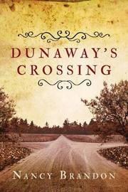 Dunaway's Crossing by Nancy Brandon