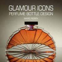 Glamour Icons Perfume Bottle Design by Marc Rosen