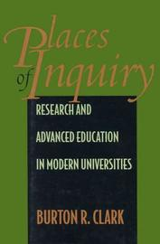 Places of Inquiry by Burton R Clark