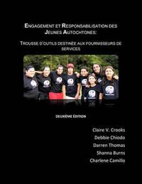 Engagement Et Responsabilisation Des Jeunes Autochtones by Claire V Crooks