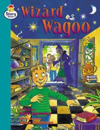 The Wazard Wagoo Story Street Fluent: Step 10, Bk.6: Fluent: Step 10, Bk.6: Wazard Wagoo by Kaye Umansky image