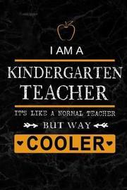 I am a Kindergarten Teacher by Workplace Wonders