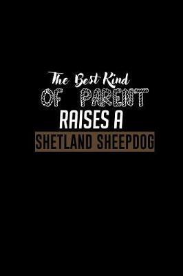 The best kind of parent raises a Shetland sheepdog by Don Joe image