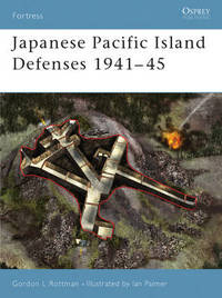 Japanese Pacific Island Defenses 1941-45 by Gordon L. Rottman image