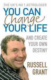 You Can Change Your Life: And Create Your Own Destiny by Russell Grant image