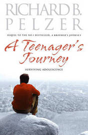 A Teenager's Journey: Surviving Adolescence by Richard B Pelzer image