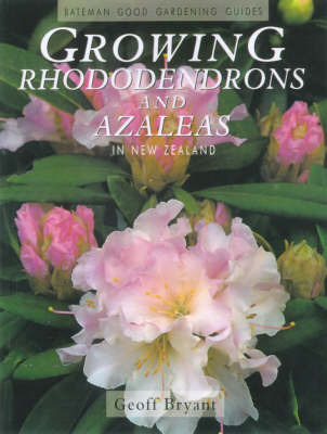 Growing Rhododendrons and Azaleas by Geoff Bryant image