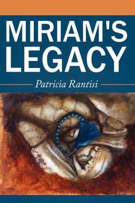 Miriam's Legacy by Patricia Rantisi