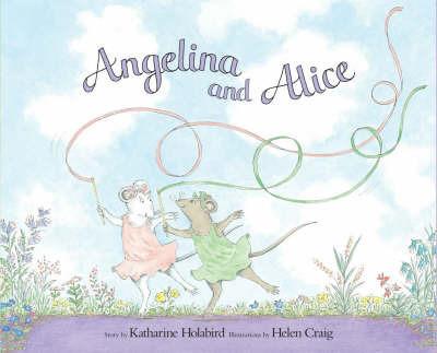 Angelina and Alice by Katharine Holabird