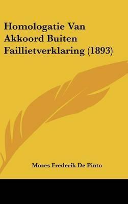 Homologatie Van Akkoord Buiten Faillietverklaring (1893) by Mozes Frederik De Pinto
