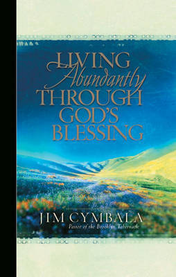Living Abundantly Through God's Blessing GM by Jim Cymbala