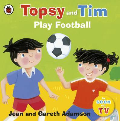 Topsy and Tim: Play Football by Jean Adamson image