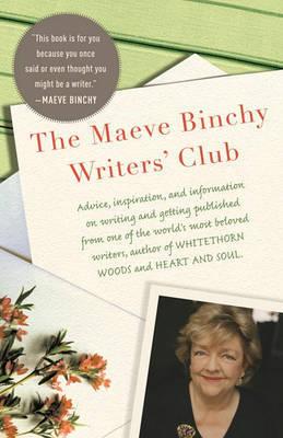 The Maeve Binchy Writers' Club by Maeve Binchy