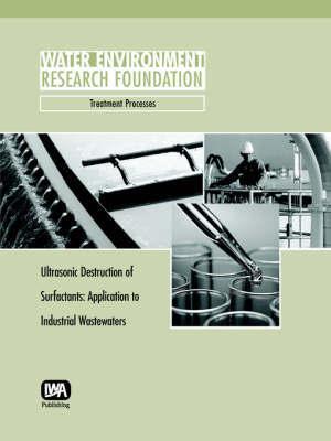 Ultrasonic Destruction of Surfactants by L. Weavers