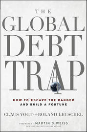 The Global Debt Trap by Claus Vogt