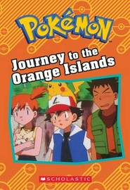 Journey to the Orange Islands (Pok mon Classic Chapter Book) by Tracey West