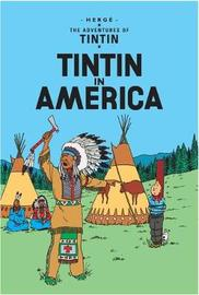 Tintin in America (The Adventures of Tintin # 3) by Herge