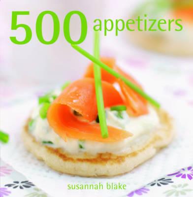 500 Appetisers by Susannah Blake image