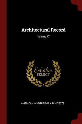 Architectural Record; Volume 47 image