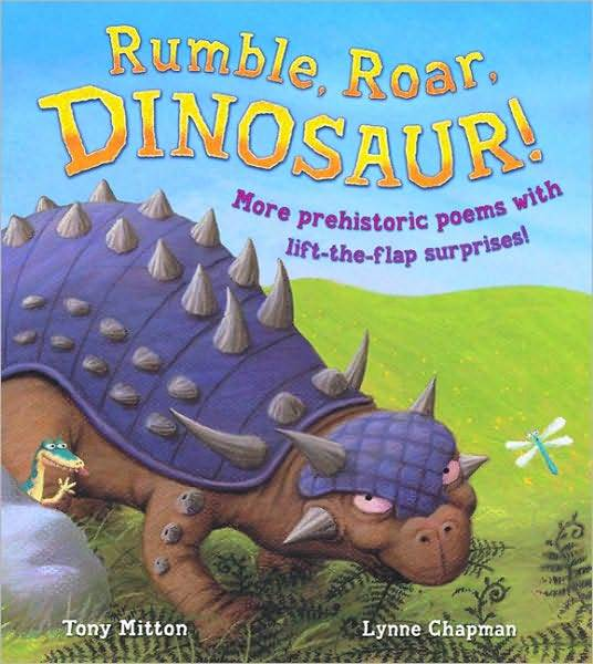 Rumble, Roar, Dinosaur!: More Prehistoric Poems with Lift-The-Flap Surprises by Tony Mitton image