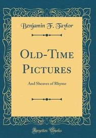 Old-Time Pictures by Benjamin F Taylor image
