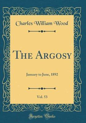 The Argosy, Vol. 53 by Charles William Wood image