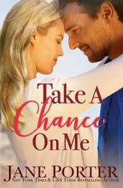 Take a Chance on Me by Jane Porter image
