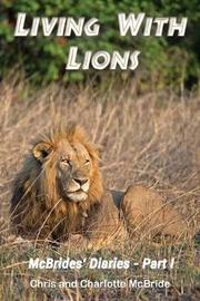 Living with Lions by Chris McBride