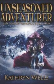 Unseasoned Adventurer by Kathryn Wells