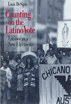 Counting on the Latino Vote by Louis DeSipio image