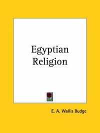 Egyptian Religion (1900) by Sir E.A. Wallis Budge image