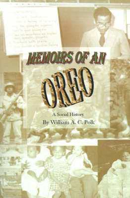 Memoirs of an Oreo: A Social History by William A.C. Polk image
