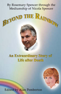 Beyond the Rainbow: An Extraordinary Story of Life After Death by Rosemary Spencer image