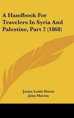 A Handbook for Travelers in Syria and Palestine, Part 2 (1868) by John Murray image