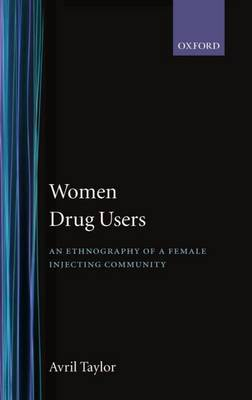 Women Drug Users by Avril Taylor