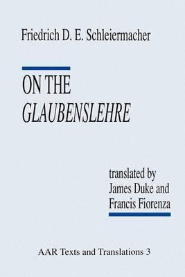 On the Glaubenslehre by Friedrich D. E. Schleiermacher