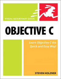 Objective C: Visual QuickStart Guide by Steven Holzner image