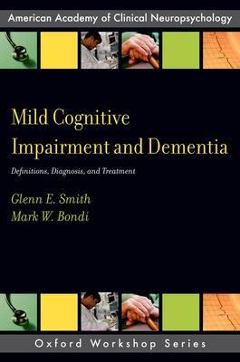 Mild Cognitive Impairment and Dementia by Glenn E. Smith image