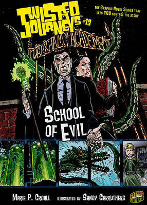 Twisted Journeys Bk 13: School Of Evil by Croall Marie P.