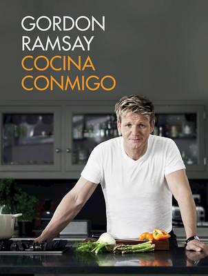 Cocina Conmigo / Gordon Ramsay's Home Cooking by Gordon Ramsay