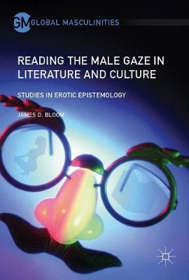 Reading the Male Gaze in Literature and Culture by James D Bloom image
