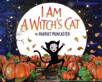 I Am a Witch's Cat by Harriet Muncaster