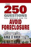 The 250 Questions You Should Ask to Avoid Foreclosure by Lita Epstein