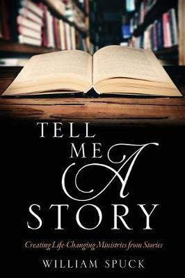 Tell Me a Story by William Spuck