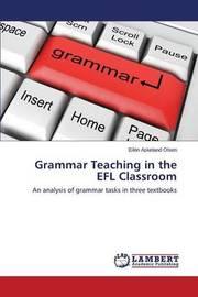 Grammar Teaching in the Efl Classroom by Askeland Olsen Eilen