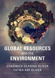 Global Resources and the Environment by Chadwick Dearing Oliver