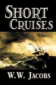 Short Cruises by W. W. Jacobs, Fiction, Short Stories, Sea Stories by W.W. Jacobs