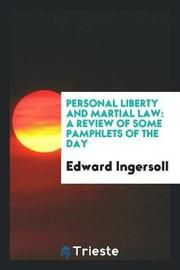 Personal Liberty and Martial Law by Edward Ingersoll image
