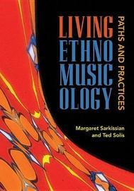 Living Ethnomusicology by Margaret Sarkissian