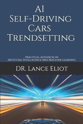 AI Self-Driving Cars Trendsetting by Lance Eliot